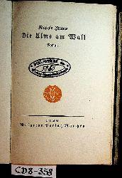 France, Anatole (d.i. Francois Anatole Thibault):  Die Ulme am Wall Roman  [Einzige autoris. Übers. von I. v. Guttry] (=Gesammelte Schriften/ Die Romane 4. Band)