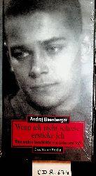 Eisenberger, Andrej [Ejzenberger, Andrej I.]  Wenn ich nicht schreie, ersticke ich eine wahre Geschichte von Liebe und Tod  Aus dem Russ. von Sigrid Fischer. Mit einem Nachw. von Markus Wolf
