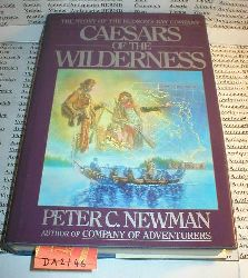 Newman, Peter C.:  Caesars of the Wilderness. Company of Adventures. Volume II. [The story of the Hudson