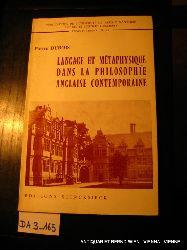 Dubois, Pierre:  Langage et métaphysique dans la philosophie anglaise contemporaine. (=Fac. des Lettres et Sciences Humaines : Publ. Ser. A. ; No. 16.)