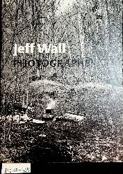 Jeff Wall : photographs ; [anläßlich der Ausstellung Jeff Wall. Photographs im Museum Moderner Kunst Stiftung Ludwig Wien (22. März 2003 - 25. Mai 2003)] / MUMOK Wien. [Kurator: Achim Hochdörfer]