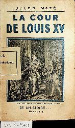 Mazé, Jules:  La cour de Louis XV