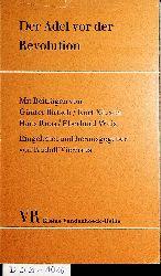 Vierhaus, Rudolf Eingel. u. hrsg;Beiträge von: Kluxen, Kurt ; Birtsch, Günter ; Roos, Hans ; Weis, Eberhard  Der Adel vor der Revolution : zur sozialen und politischen Funktion des Adels im vorrevolutionären Europa. (=Kleine Vandenhoeck-Reihe ; 340/341/342)