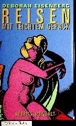 Eisenberg, Deborah:  Reisen mit leichtem Gepäck : Stories Aus d. Amerikan. von Nikolaus Hansen