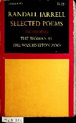 Jarrell, Randall:  Selected poems including The woman at the Washington zoo (=Atheneum ; 66)