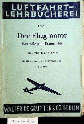 Katz, Hans:  Der Flugmotor : Bauteile und Baumuster. (=Luftfahrt-Lehrbücherei ; Band 7 )