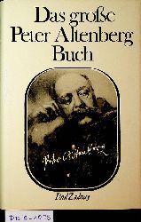 Altenberg, Peter (d.i. Richard Engländer):  Das große Peter Altenberg Buch hrsg. und mit einem Nachw. vers. von Werner J. Schweiger