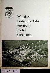 Boden, Johannes; Landwirtschaftliche Fachschule Edelhof (Hrsg.):  100 Jahre Landwirtschaftlich Fachschule Edelhof 1873-1973.