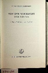 Montgomery of Alamein, Bernard Law Montgomery:  Von der Normandie zur Ostsee : Feldmarschall Montgomerys eigener Kriegsbericht / [Übers. aus dem Engl. von Werner Keller]
