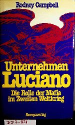 Campbell, Rodney:  Unternehmen Luciano : die Rolle der Mafia im Zweiten Weltkrieg. Übers. v. Susanne Bock