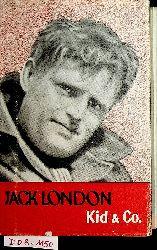 London, Jack [d.i. John Griffith London]:  Kid & Co.