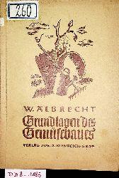 Albrecht, Willy:  Grundlagen des Gemüsebaues.
