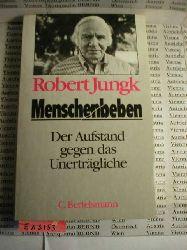 Jungk, Robert:  Menschenbeben. Der Aufstand gegen das Unerträgliche.