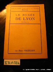 Focillon, Henri:  Le Musee de Lyon Peintures.
