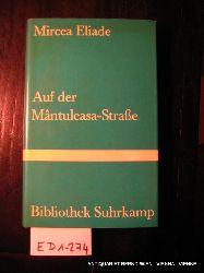 Eliade, Mircea:  Auf der Ma¸ntuleasa-Strasse. [Aus d. Rumän. von Edith Horowitz-Silbermann] (=Bibliothek Suhrkamp ;328 )