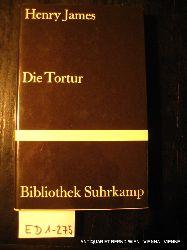 James, Henry:  Die Tortur. [Aus dem Amerikan. übers. von Christian Grote] (=Bibliothek Suhrkamp ;321 )