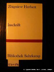 Herbert, Zbigniew:  Inschrift. Gedichte. [Hrsg. u. übertr. von Karl Dedecius] (=Bibliothek Suhrkamp ;384 )