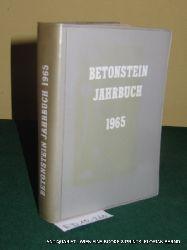 Betonstein Jahrbuch 1965. Ein Ratgeber für Betonfertigteile Betonwaren und Betonwerkstein. 1. und 2. Teil in 1 Band