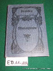 Dowden, Edward:  Shakespeare Mit Genehmigung des Verf. aus dem Engl. übers. und für den dt. Leser bearb. von Paul Tausig