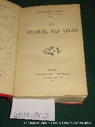 France, Anatole (d.i. Francois Anatole Thibault):  La Révolte des Anges.