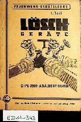 Dufek, Adalbert:  Löschgeräte. (=Feuerwehr-Gerätelehre ; 1. Teil)