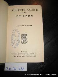 Mill, John Stuart:  Auguste Comte and positivism.