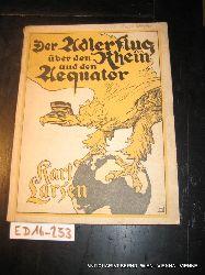 Larsen, Karl:  Der Adlerflug über den Rhein und den Äquator
