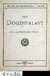 Der Dogenpalast von Venedig : kleiner kunsthistorischer Führer / unter der Aufsicht der Direktion zusammengestellt. [Direktion des Dogenpalastes, Venedig]
