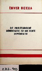 Hoxha, Enver:  Die proletarische Demokratie ist die echte Demokratie : Rede auf d. Tagung d. Generalrates d. Demokrat. Front Albaniens (20. September 1978)