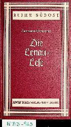 Lenau, Nikolaus (d. i. Nikolaus Franz Niembsch Edler von Strehlenau):  Die Lenau-Lese / Hermann Graedener  (=Reihe Süd-Ost : 1. Folge, Werdendes Volk, ; 6)