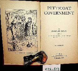 Orczy, Baroness [Orczy, Emmuska]:  Petticoat government.