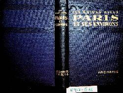 George, André. Auteur / Lenotre, G. Préface / Monmarché, Marcel Réalisateur :  Paris : Versailles, Saint-Germain, Saint-Denis, Chantilly, Fontainebleau. (=Les Guides bleus)