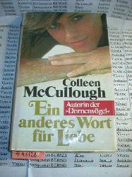 McCullough, Colleen:  Ein anderes Wort für Liebe.