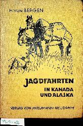 Bergen, Hans von:  Jagdfahrten in Kanada und Alaska.