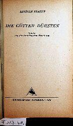 France, Anatole (d.i. Francois Anatole Thibault):  Die Götter dürsten. Roman aus der französischen Revolution ; [historischer Roman]  [Berecht. Übertr. von Friedrich v. Oppeln-Bronikowski]