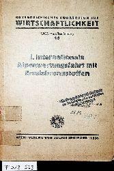 Gesamtbericht über die erste internationale Alpenwertungsfahrt für Kraftfahrzeuge mit Ersatzbrennstoffen / Hrsg. v. Österr. Kuratorium f. Wirtschaftlichkeit (=ÖKW-Veröffentlichung ; 16. Band)