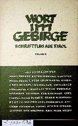 Wort im Gebirge. Schrifttum aus Tirol. Folge 10 Hrsg. von Gertrud Fussenegger , Gottfried Hohenauer, Hermann Lechner