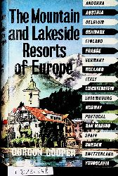 Cooper, Gordon (Charles Gordon Towers):  The Mountain and Lakeside Resorts of Europe.