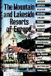 Cooper, Gordon (Charles Gordon Towers):  The Mountain and Lakeside Resorts of Europe.