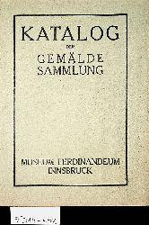 Katalog der Gemälde-Sammlung Museum Ferdinandeum Innsbruck.
