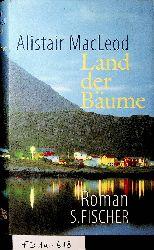 MacLeod, Alistair:  Land der Bäume. Roman.