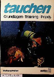 Freihen, Wolfgang:  Tauchen. Grundlagen Training Praxis.