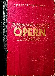 Jirouschek, Josef:  Internationales Opernlexikon