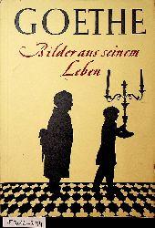Gaiser, Konrad:  Goethe Bilder aus seinem Leben [Text des Lebensganges: Konrad Gaiser], überw. Ill., Notenbeisp.