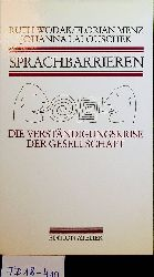 Wodak, Ruth; Menz, Florian; Lalouschek, Johanna:  Sprachbarrieren. Die Verständigungskrise der Gesellschaft.