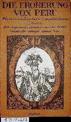 Die Eroberung von Peru : Pizarro undandere Conquistadoren 1526 - 1712 / Die Augenzeugenberichte von Celso Gargia ; Gaspar de Carvajal ; Samuel Fritz. Hrsg. u. bearb. von Robert u. Evamaria Grün