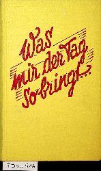 Resl, Franz:  Was mir der Tag so bringt ... Heitere und besinnliche Kurzgeschichten und Reimereien.