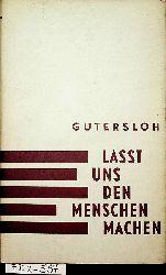 Gütersloh, Albert Paris [d. i. Albert Conrad Kiehtreiber]:  Laßt uns den Menschen machen. Erzählungen