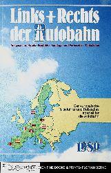Links und (+) Rechts der Autobahn: Ausgesuchte Hotels, Gasthöfe, Ausflugs- und Ferienziele, Tankstellen. Der europäische Reiseführer und Reiseatlas speziell für die Autobahn. 1989