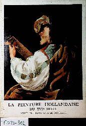 La Peinture hollandaise du XVIIe siècle dans les collections du Musée des beaux-arts de Bordeaux.